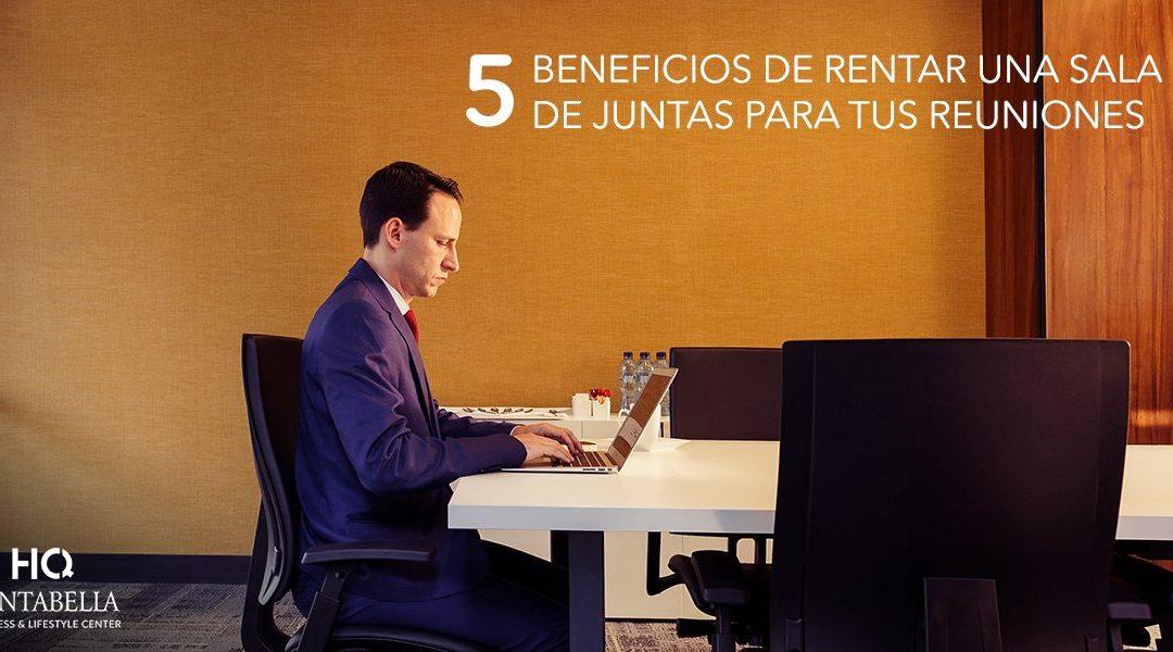 Beneficios de rentar una sala de juntas para sus reuniones.